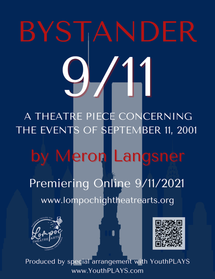 Lompoc High Theatre Presents: Bystander 9/11... Filmed and up on YouTube! Visit the Lompoc High Theatre Arts page!